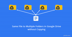 Google Drive One File Multiple Folders