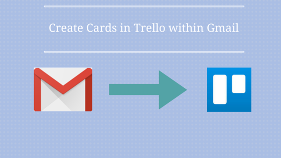 Use Trello with Gmail