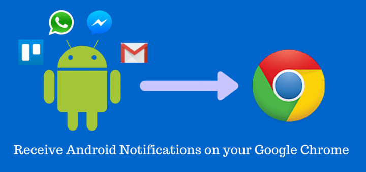 Receive Android Notifications in Google Chrome on google earth middle earth, explore middle earth, google maps middle earth,