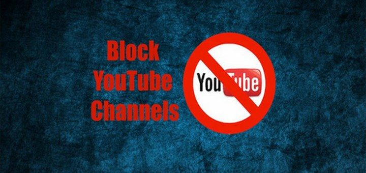 How To Block YouTube Channels To Stop Seeing Their Videos